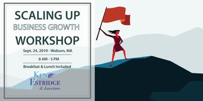 Scaling Up Business Growth Workshop - Woburn, MA