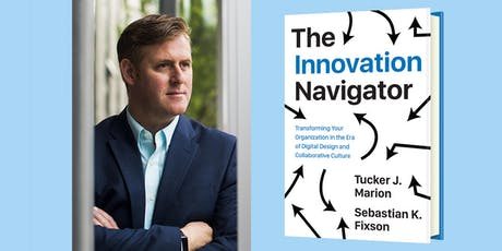 The Innovation Navigator - Simulation & Book Launch, with Tucker Marion tickets