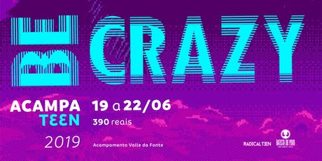 AcampaTeen Be Crazy ingressos