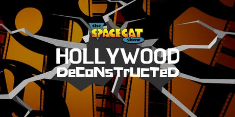 The SpaceCat Show - Hollywood Deconstructed tickets