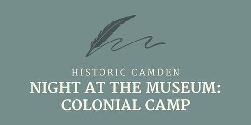 Night At The Museum: Colonial Camp 2019