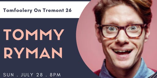 Tomfoolery On Tremont 29 - Tommy Ryman & Special Guests