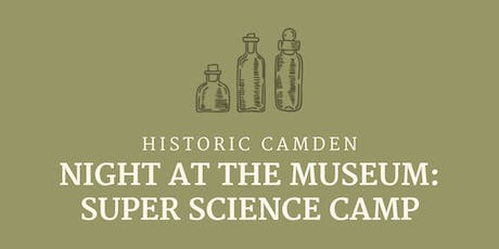 Night At The Museum: Super Science Camp 2019 tickets