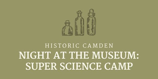 Night At The Museum: Super Science Camp 2019