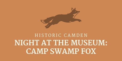 Night At The Museum: Camp Swamp Fox 2019