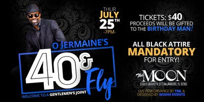 O. Jermaine's 40 and Fly:  Welcome To A Gentlemen's Joint
