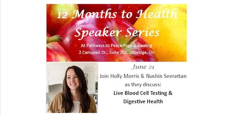 12 Months to Health Speaker Series:   Live Blood Cell Testing & Digestion tickets