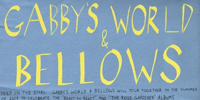 GABBY'S WORLD and BELLOWS plus Try The Pie  and Small Crush