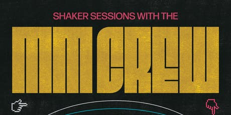 Shaker Sessions with The MM Crew! on The Roof (All Vinyl ) tickets