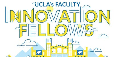 UCLA's Faculty Innovation Fellows Pitch Showcase