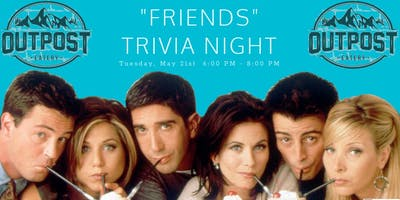 FRIENDS THEME TRIVIA @ The Outpost Eatery