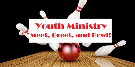 Youth Ministry - Meet, Greet, and Bowl! tickets