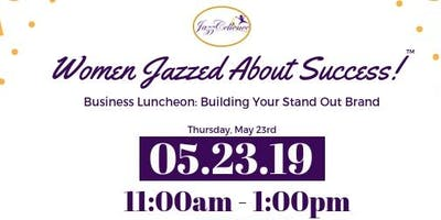 Women's Business Luncheon: Building Your Stand Out Brand