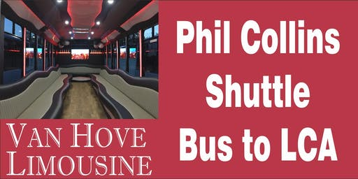 Phil Collins Shuttle Bus to LCA from Hamlin Pub 25 Mile & Van Dyke
