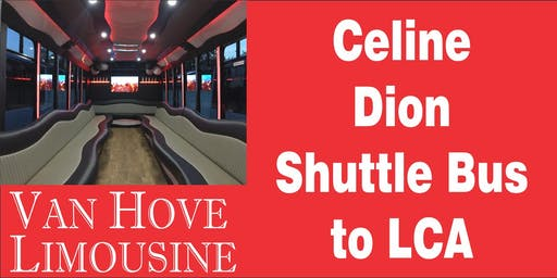 Celine Dion Shuttle Bus to LCA from Hamlin Pub 25 Mile & Van Dyke