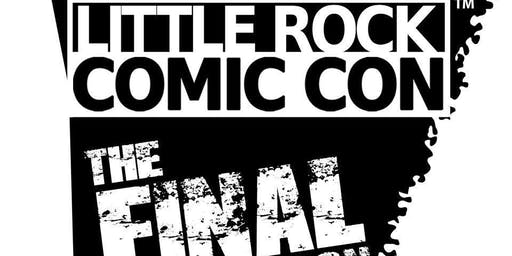 "Little Rock Comic Con 2019 ""The Final Con"""