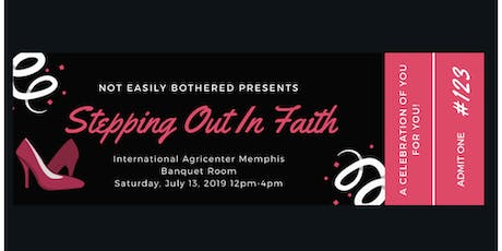Not Easily Bothered Presents......Step Out In Faith And Celebrate tickets