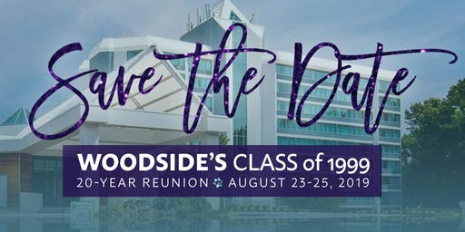 Woodside Class of 1999 20-Year Reunion Weekend