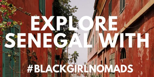 Black Girl Nomads goes to Senegal with Diaize Williams!