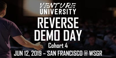 Venture University - REVERSE DEMO DAY - Cohort 4 - San Francisco