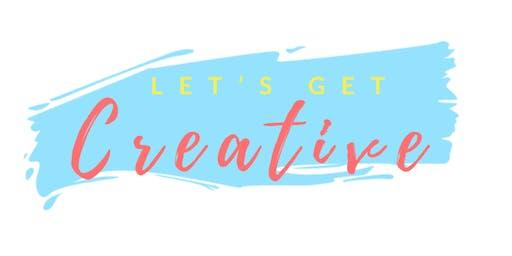 Let's Get Creative!