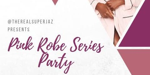 Pink Robe Series Party