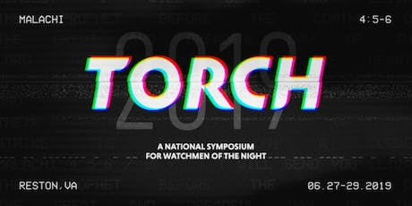 TORCH 2019 - June 27-29,  2019 tickets