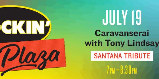 Rockin' the Plaza: Caravanserai with Tony Lindsay VIP Tickets