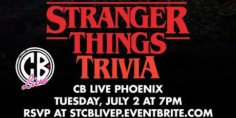 Stranger Things Trivia at CB Live Phoenix tickets
