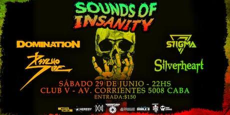Sounds of Insanity - Domination / Silverheart / S7igma / Psycho Side Club V entradas