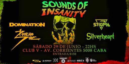 Sounds of Insanity - Domination / Silverheart / S7igma / Psycho Side Club V