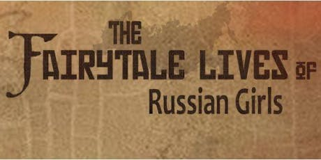 The Fairytale Lives of Russian Girls tickets
