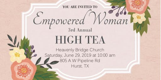Empowered Woman 3rd Annual High Tea