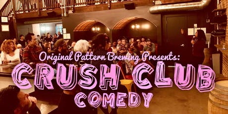 Crush Club Comedy @ Original Pattern Brewing tickets