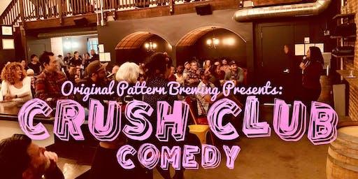 Crush Club Comedy @ Original Pattern Brewing