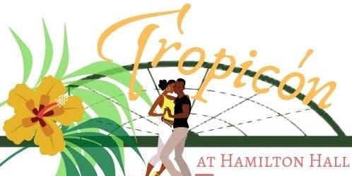 Tropicón! at Hamilton Hall