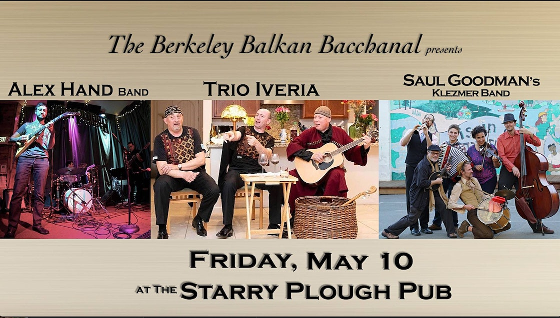 Berkeley Balkan Bacchanal with Alex Hand Band, Trio Iveria & Saul Goodman Klezmer Band