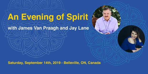 An Evening of Spirit with James Van Praagh & Jay Lane - Belleville