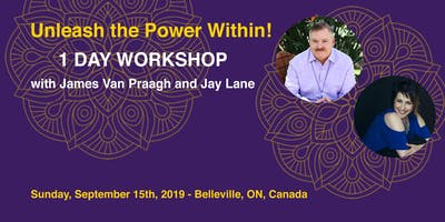 Unleash the Power Within Workshop with James Van Praagh & Jay Lane - Belleville