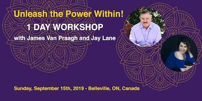 Unleash the Power Within Workshop with James Van Praagh & Jay Lane - Belleville