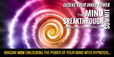 THE MIND BREAKTHROUGH SUMMIT - CENTRAL COAST HYPNOSIS CERTIFICATION TRAINING