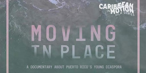MOVING IN PLACE | Caribbean in Motion Film Series