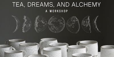 Tea, Dreams and Alchemy Workshop