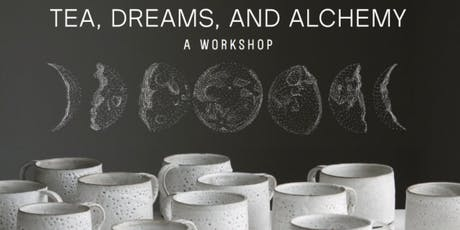 Tea, Dreams and Alchemy Workshop tickets