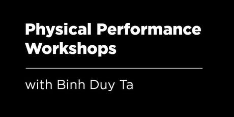 Physical Performance Workshops with Binh Duy Ta | TERM 2 tickets