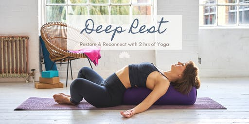 Deep Rest: Restore & Reconnect with 2hrs of Yoga