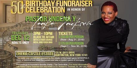 Pastor Undena's 50th Birthday Fundraiser Celebration tickets
