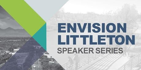 Envision Littleton Speaker Series #4 tickets