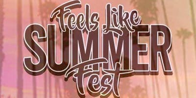 Feels Like Summer Fest