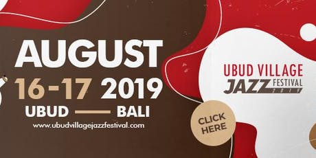 UBUD VILLAGE JAZZ FESTIVAL 2019 tickets